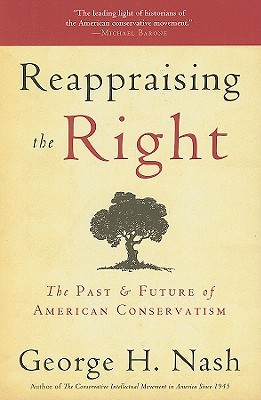 Reappraising the Right: The PastFuture of American Conservatism
