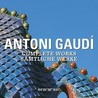 Antoni Gaudí: Complete Works