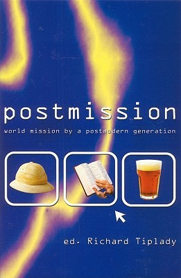 Postmission: World Mission by a Postmodern Generation