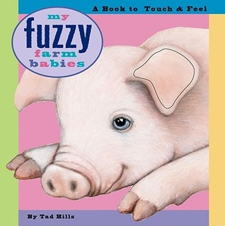 My Fuzzy Farm Babies by Tad Hills