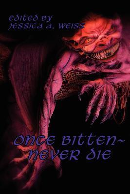 Once Bitten Never Die
