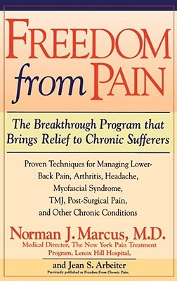 Freedom from Chronic Pain: The Breakthrough Method of Pain Relief Based on the New York Pain Treatment Program at Lenox Hill Hospital