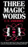 Three Magic Words: Key to Power, Peace and Plenty: The Key to Power, Peace and Plenty