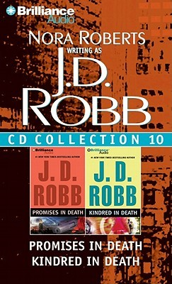 J. D. Robb CD Collection 10: Promises in Death, Kindred in Death