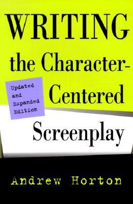 Writing the Character-Centered Screenplay, Updated and Expanded edition