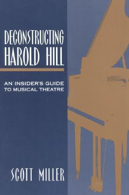 Deconstructing Harold Hill: An Insider's Guide to Musical Theatre