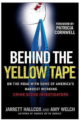 Behind the Yellow Tape by Jarrett Hallcox