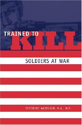Trained to Kill by Theodore Nadelson