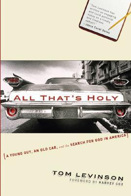 All That's Holy: A Young Guy, an Old Car, and the Search for God in America