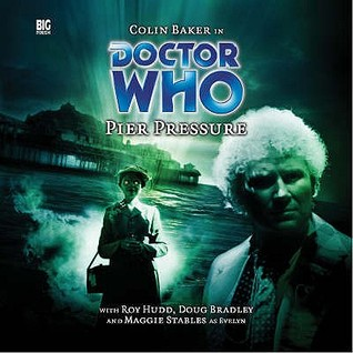 Doctor Who: Pier Pressure(Big Finish Doctor Who Audio Dramas 78)