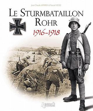 Le Sturmbatallion Rohr 1916-1918