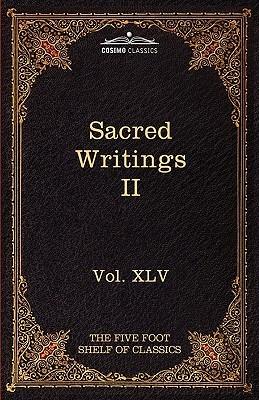Sacred Writings II: Christian, Buddhist, Hindu, Mohammedan: The Five Foot Shelf of Classics, Vol. XLV (in 51 Volumes)