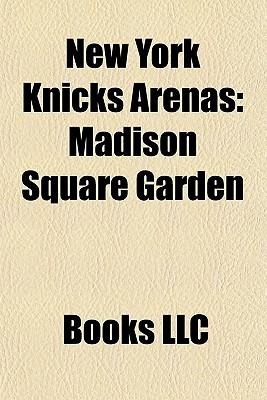 New York Knicks Arenas: Madison Square Garden