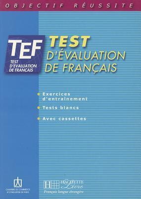 TEF: Test D'Evaluation de Francais by Hachette
