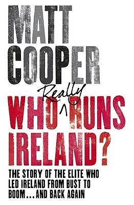 Who Runs Ireland? by Matt Cooper