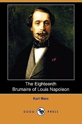 The Eighteenth Brumaire of Louis Napoleon