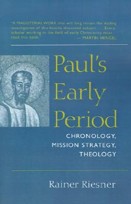 Paul's Early Period: Chronology, Mission Strategy, Theology