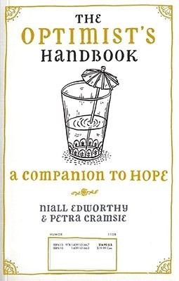 The Optimist's/Pessimist's Handbook: A Companion to Hope and Despair