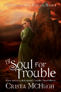 A Soul For Trouble by Crista McHugh