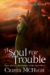 A Soul For Trouble by Crista McHugh