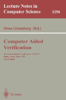 Computer Aided Verification: 9th International Conference, Cav'97, Haifa, Israel, June 22-25, 1997, Proceedings