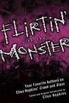 Flirtin' With the Monster by Ellen Hopkins