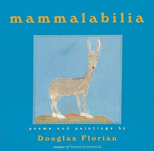 mammalabilia by Douglas Florian