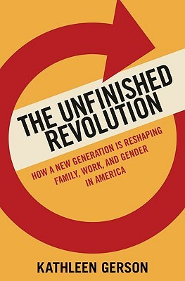 The Unfinished Revolution: How a New Generation Is Reshaping Family, Work, and Gender in America EPUB