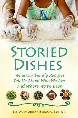 Storied Dishes by Linda Murray Berzok