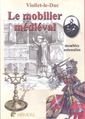 Le mobilier médiéval. Meubles, ustensiles