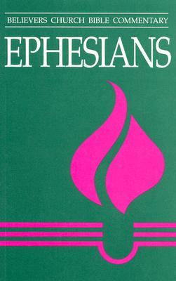 Ephesians: Believers Church Bible Commentary