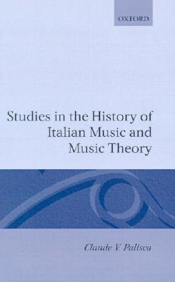 Studies in the History of Italian Music and Music Theory