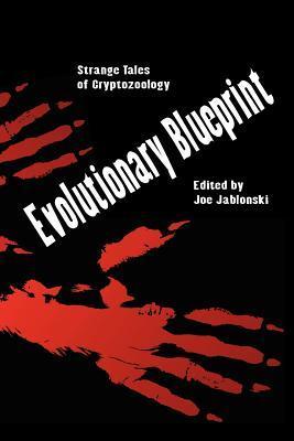 Evolutionary blueprint strange tales of crytozoology by joe jablonski 13159258 malvernweather Images