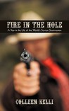 Fire in the Hole: A Year in the Life of the World's Sorriest Stuntwoman