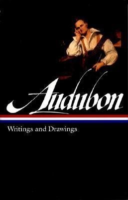 John James Audubon: Writings and Drawings