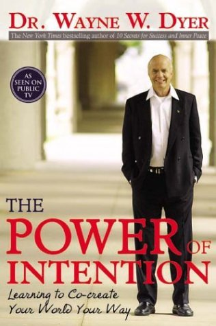 The Power of Intention by Wayne W. Dyer