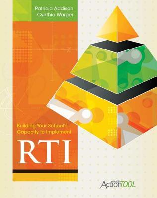 Building Your School's Capacity To Implement Rti: An Ascd Action Tool