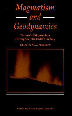 Magmatism And Geodynamics: Terrestrial Magmatism Throughout The Earth's History