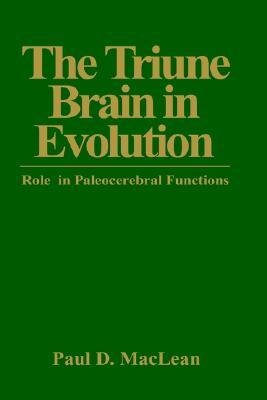 The Triune Brain in Evolution by Paul D. MacLean