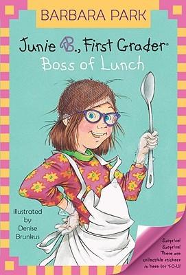 Junie B., First Grader: Boss of Lunch (Junie B. Jones, #19)