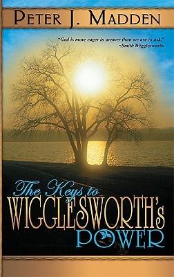 Keys to Wigglesworth's Power
