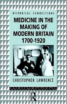 Medicine in the Making of Modern Britain