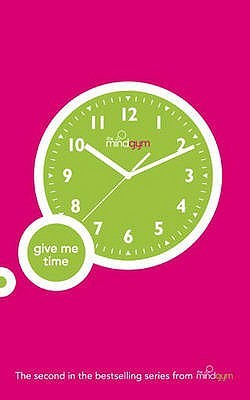 The Mind Gym: Give Me Time