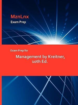 Exam Prep for Management by Kreitner, 10th Ed