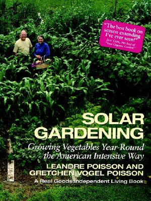 Solar Gardening Growing Vegetables Year Round The American Intensive Way