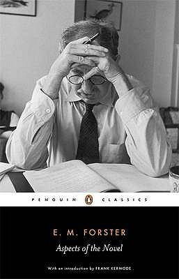 Aspects of the Novel by E.M. Forster