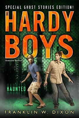 Haunted (Hardy Boys: Undercover Brothers, Special Ghost Stories Edition)
