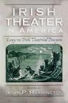 Irish Theater in America: Essays on Irish Theatrical Diaspora