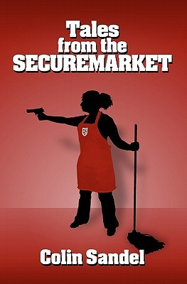 Tales From The Securemarket by Caelyn Sandel
