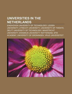 Universities in the Netherlands: Eindhoven University of Technology, Leiden University, Utrecht University, University of Twente